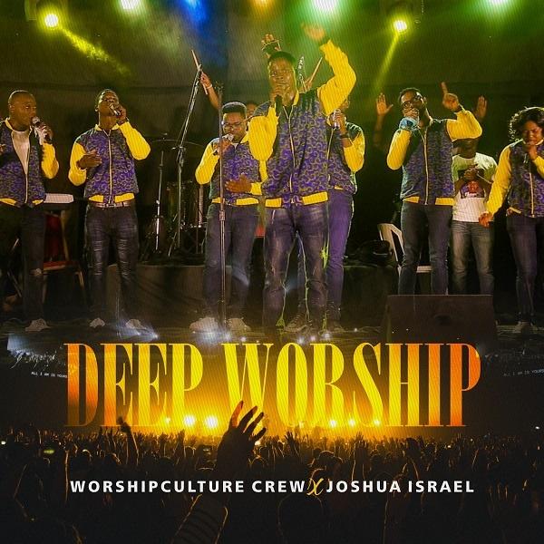 Deep Worship - Worshipculture Crew + Joshua Israel