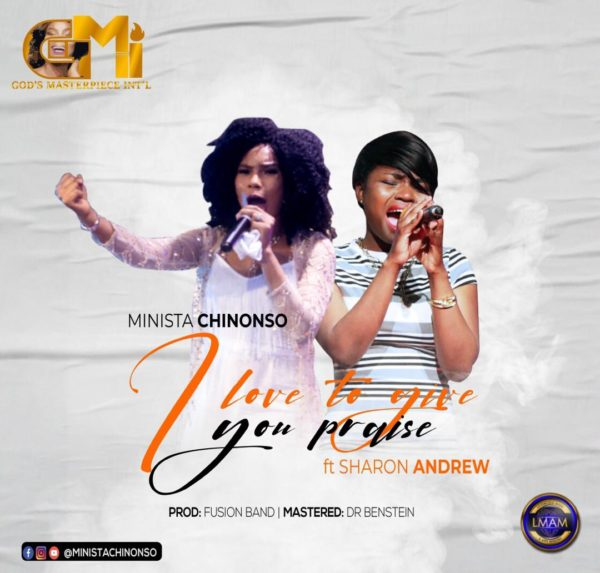 I Love To Give You Praise - Minista ChiNonso Ft. Sharon Andrew