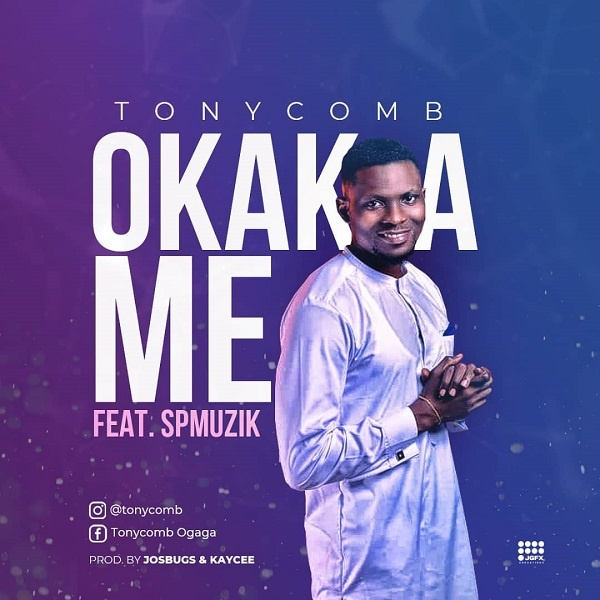 Okaka Me - Tonycomb Ft. SP Music