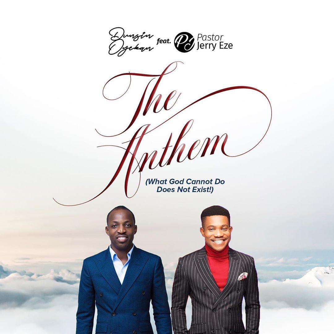 The Anthem - Dunsin Oyekan Ft. Pastor Jerry Eze1