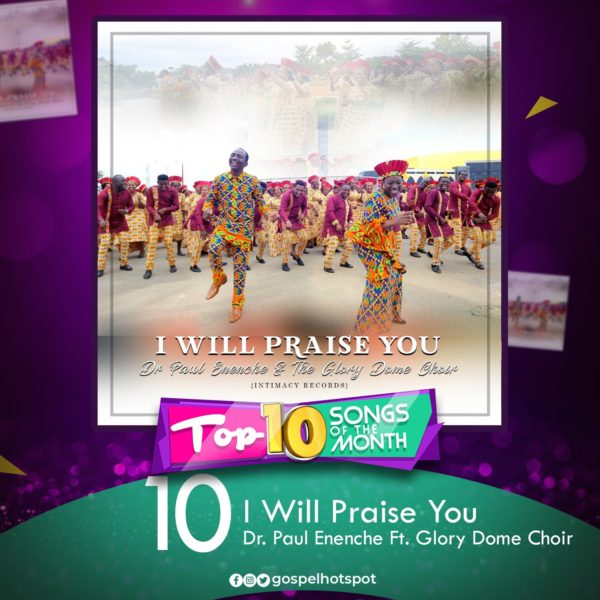I Will Praise You – Dr. Paul Enenche Ft. Glory Dome Choir