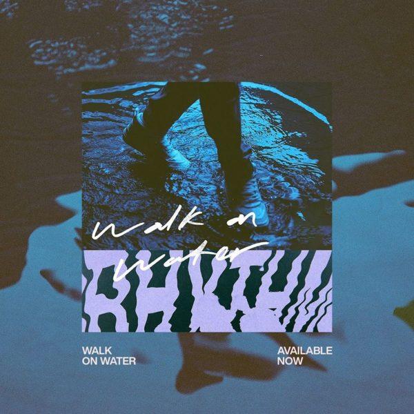 Walk On Water - Elevation Rhythm