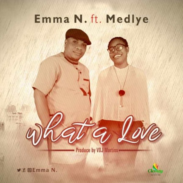 What A Love - Emma N Ft. Tokoni Medlye