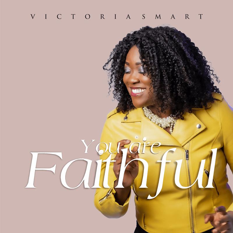 You Are Faithful - Victoria Smart