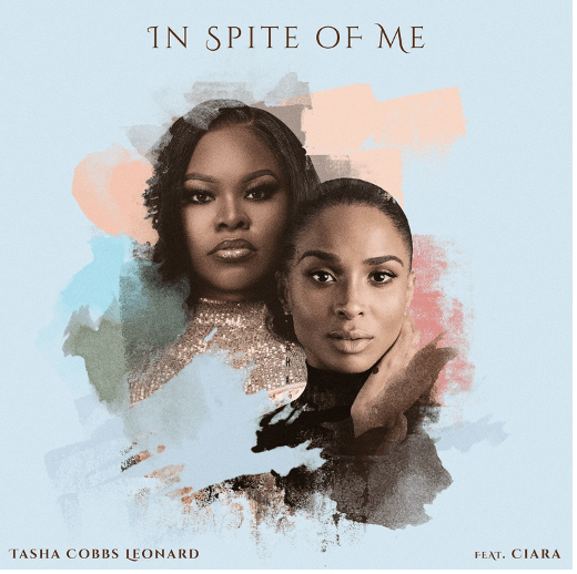 In Spite Of Me - Tasha Cobbs Leonard Ft. Ciara