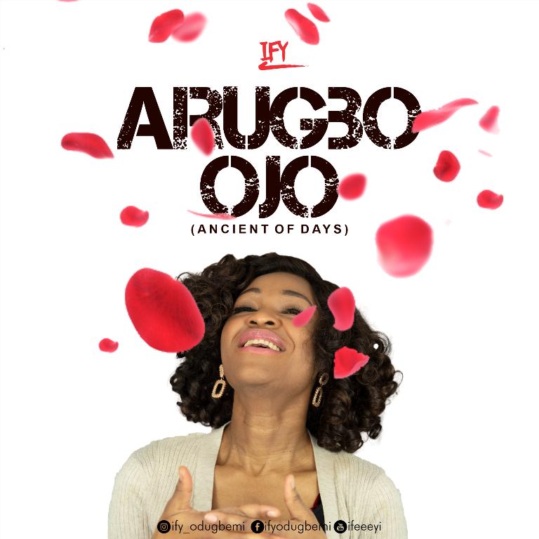 Arugbo Ojo - Ify