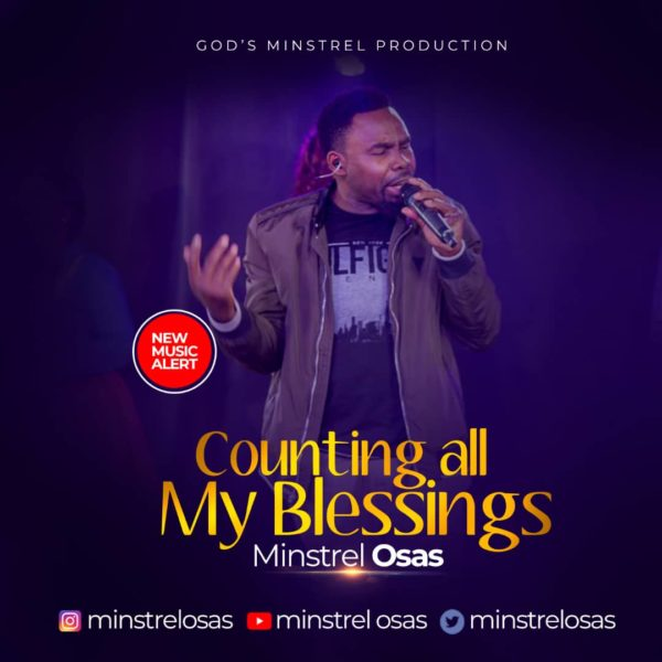 Counting All My Blessings - Minstrel Osas