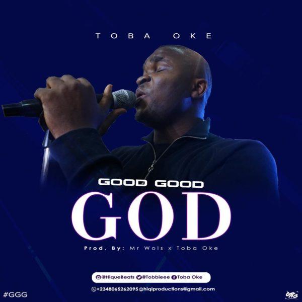 Good Good God - Toba Oke