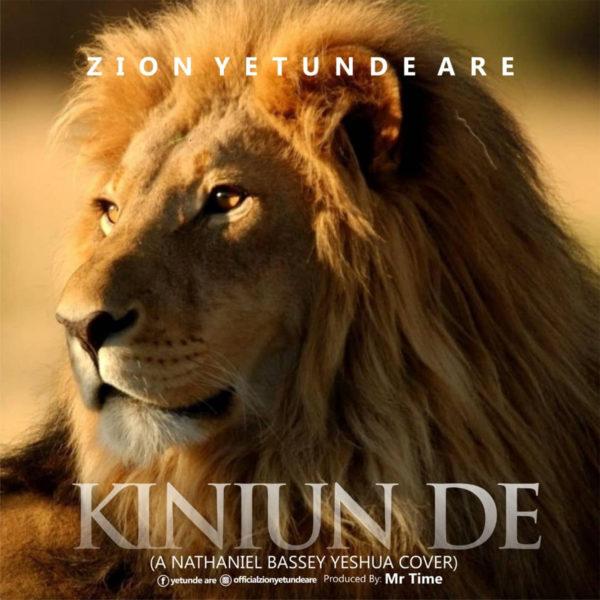Kiniun De - Zion Yetunde Are