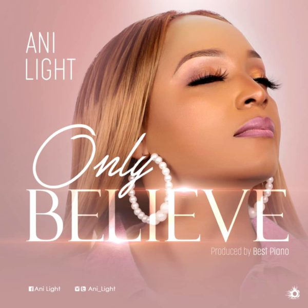 Only Believe - Ani Light