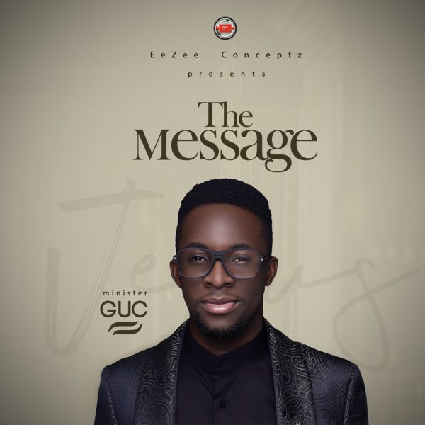"Minister GUC Unveils Cover Art & Release Date For ""The Message"" Album - Pre-Order Available Nov. 20th"