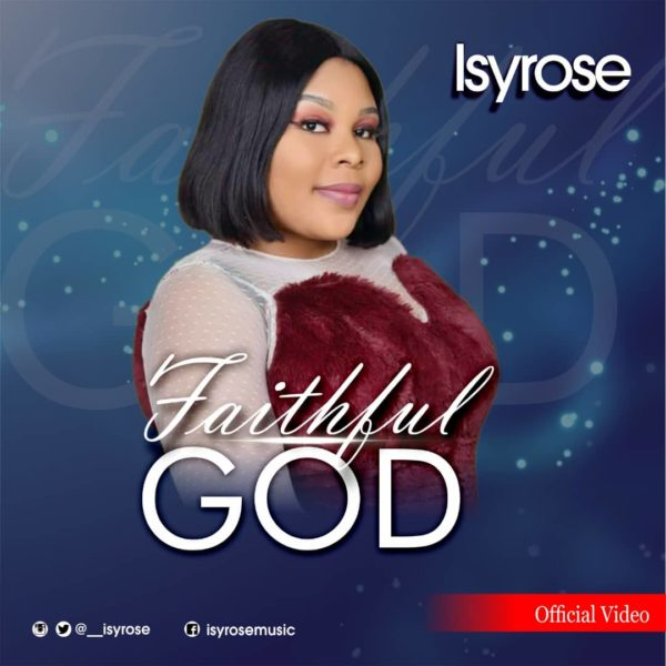 [Video] Faithful God - IsyRose