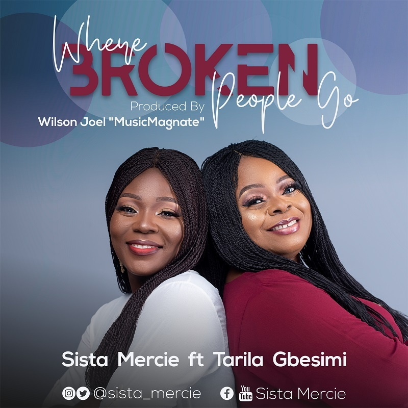 Where Broken People Go - Sista Mercie Ft. Tarila Gbesimi
