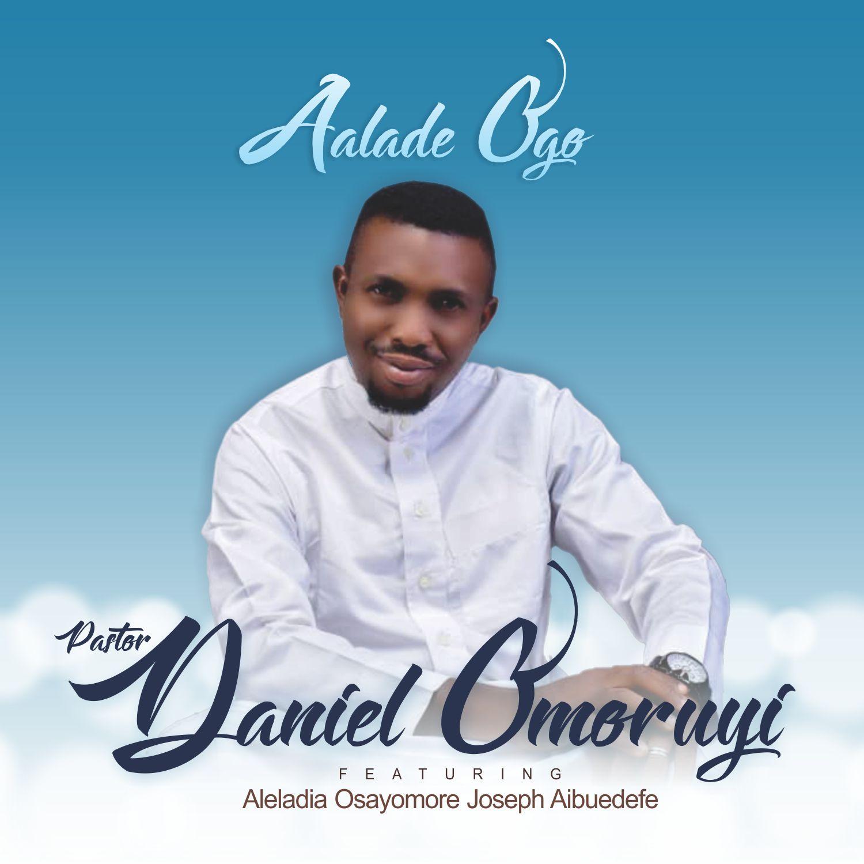 Alade Ogo - Pastor Daniel Omoruyi