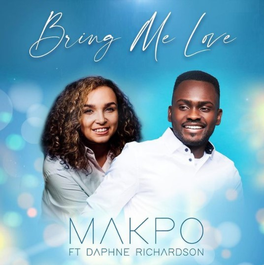 Bring Me Love - Makpo Ft. Daphne Richardson