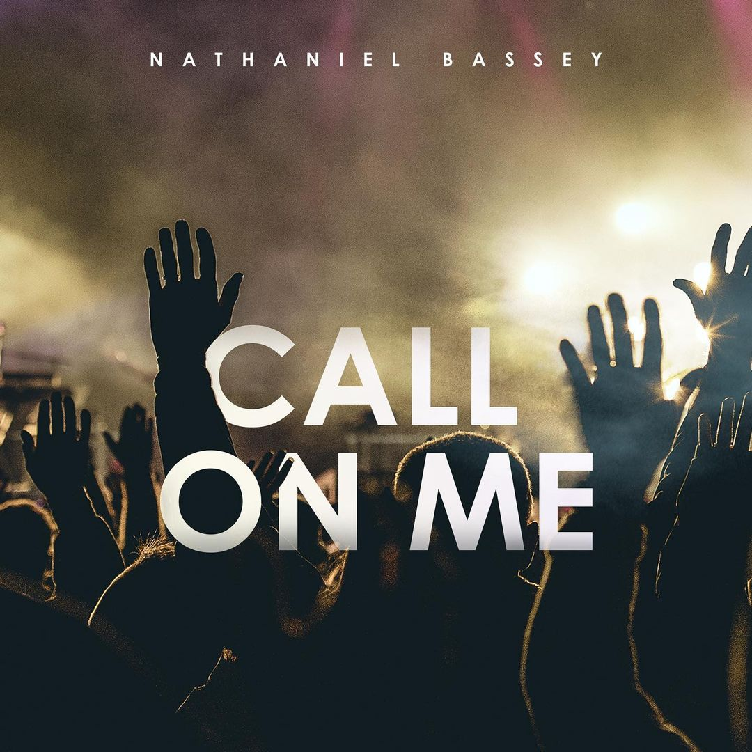 Call On Me - Nathaniel Bassey