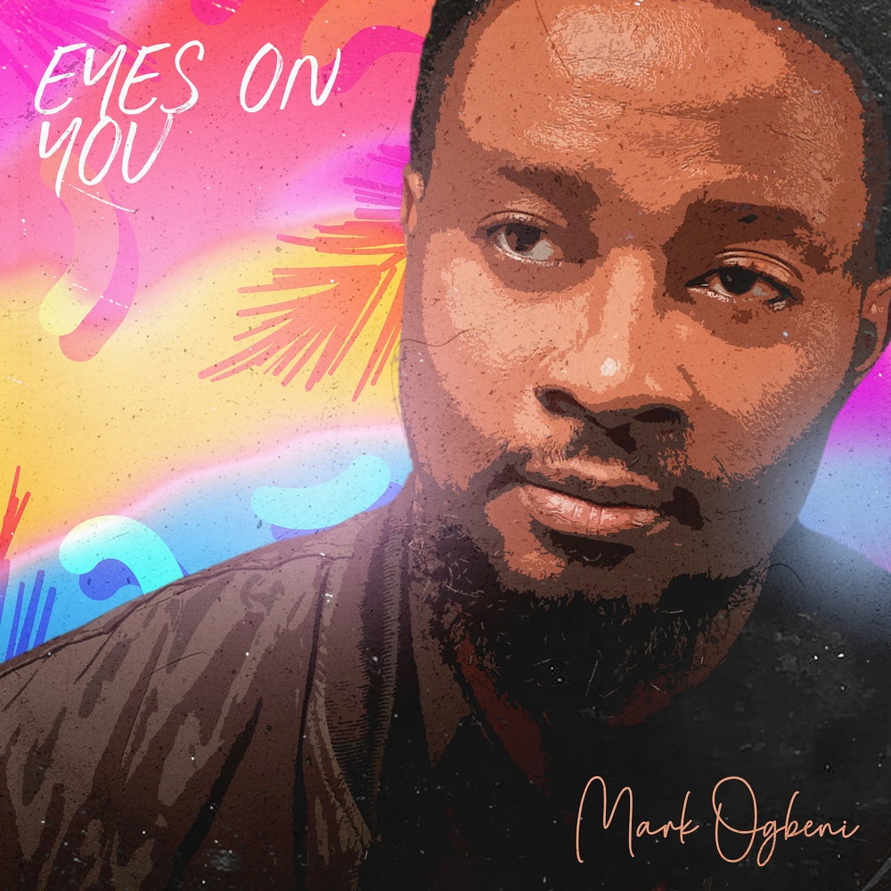Eyes On You - Mark Ogbeni