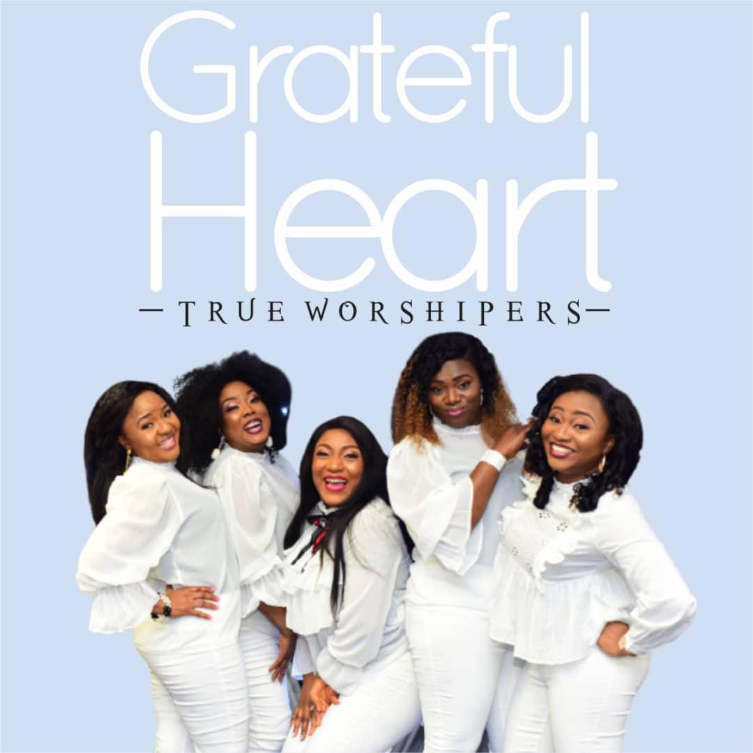 Grateful Heart – True Worshipers