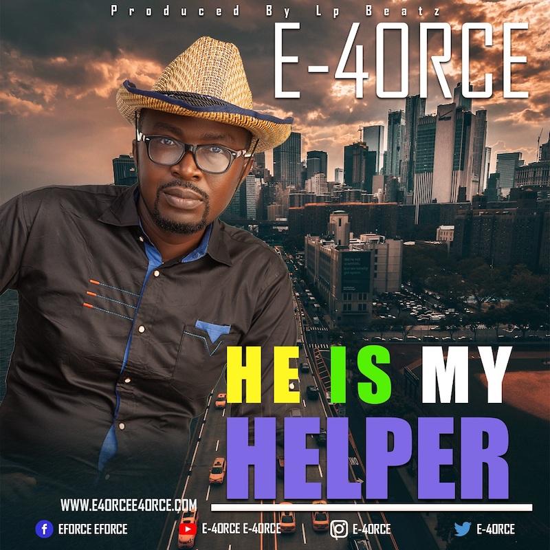 He Is My Helper - E-4orce