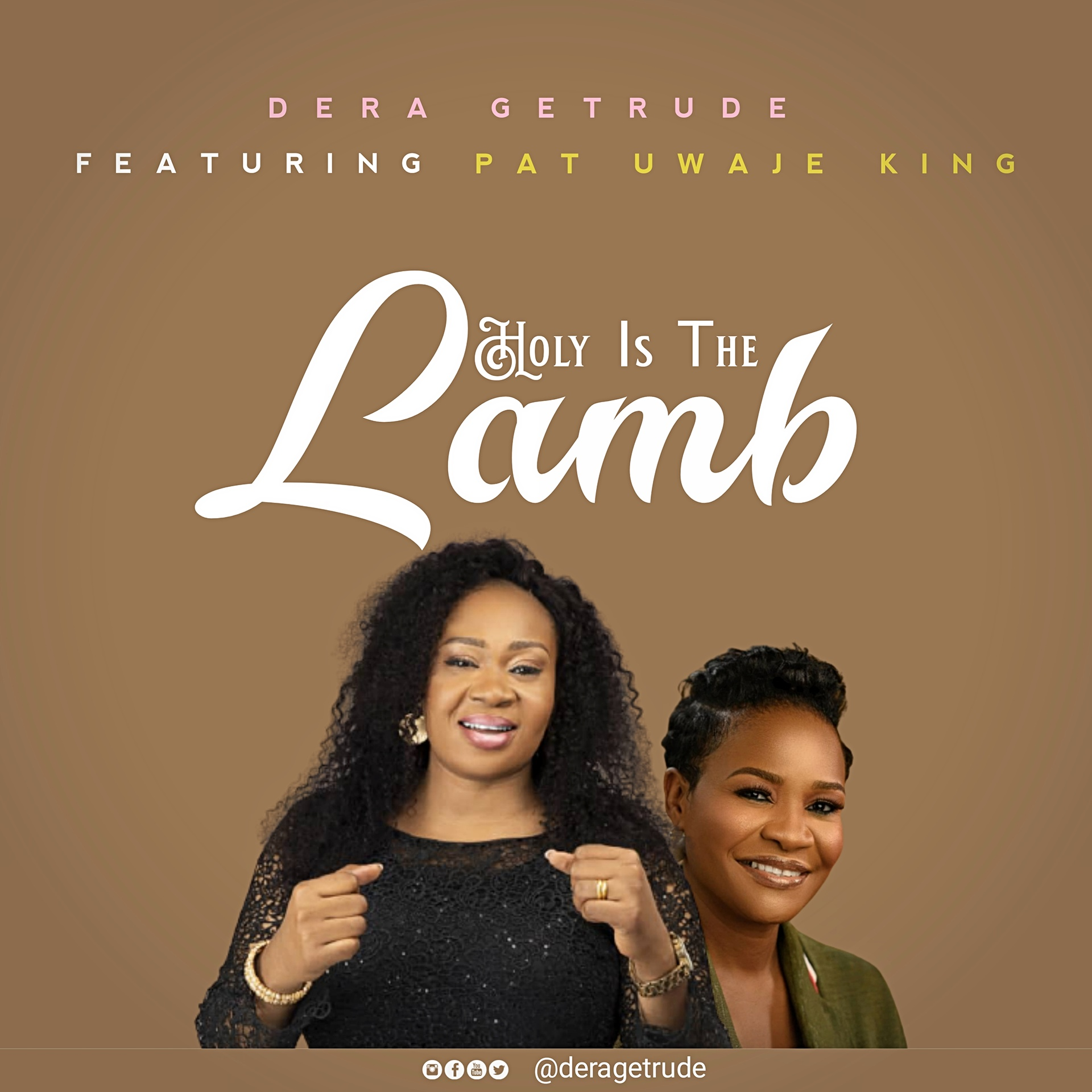 Holy Is The Lamb - Dera Getrude Ft. Pat Uwaje King