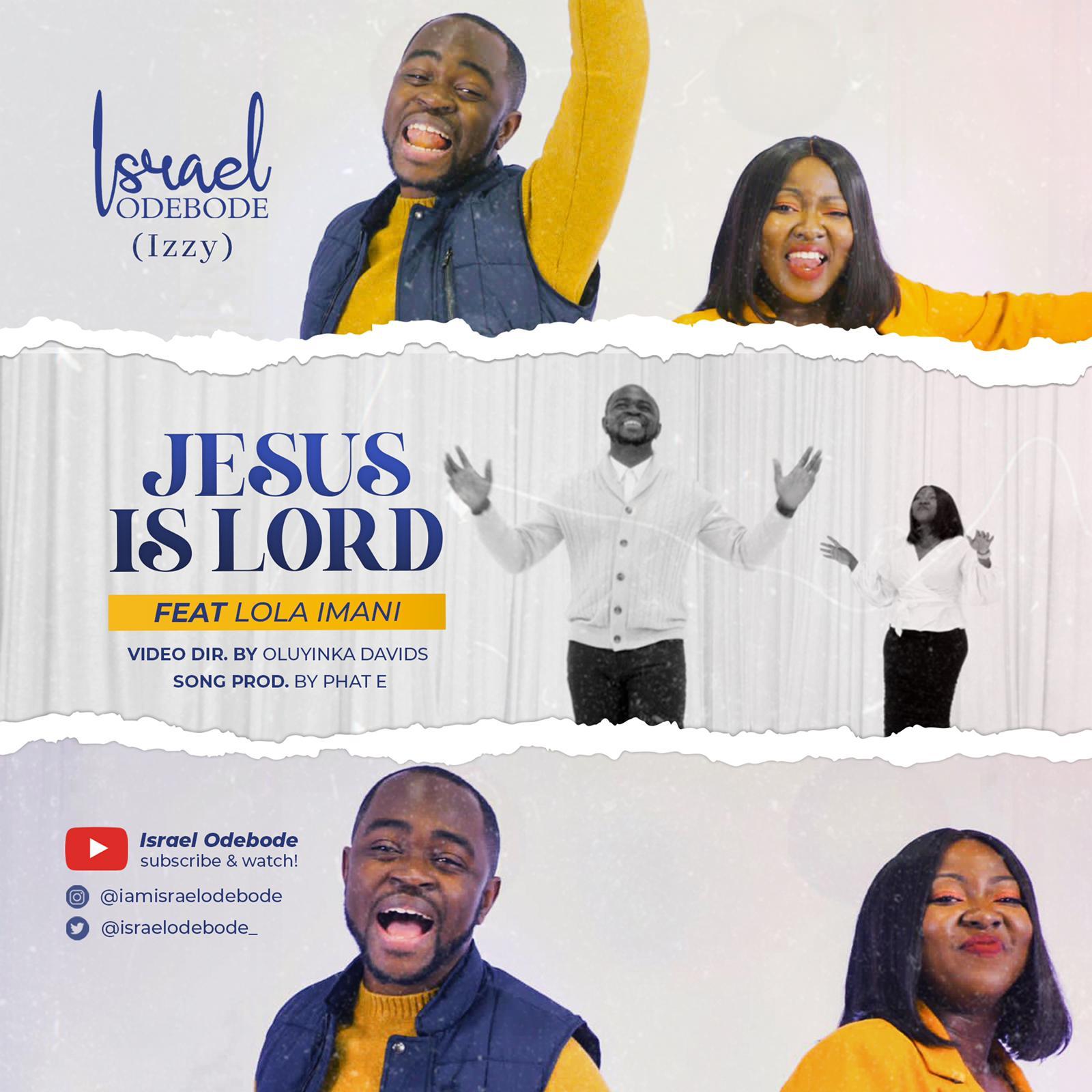 Jesus Is Lord - Israel Odebode Ft. Lola Imani