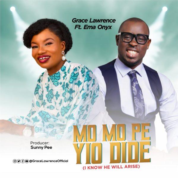 Mo Mo Pe Yio Dide - Grace Lawrence Ft. Ema Onyx