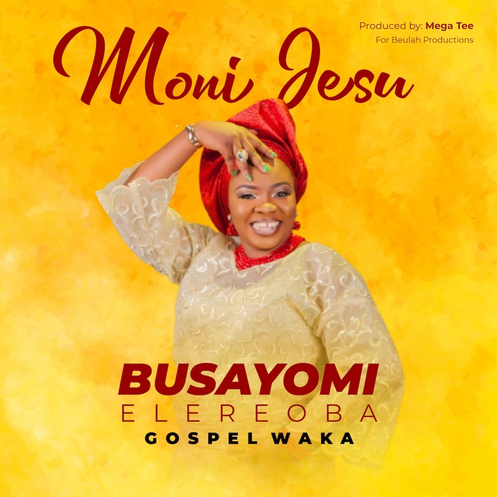 Moni Jesu - Busayomi ElereOba