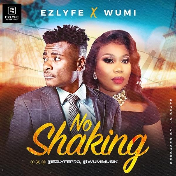No Shaking - Ez Lyfe Ft. Wumi