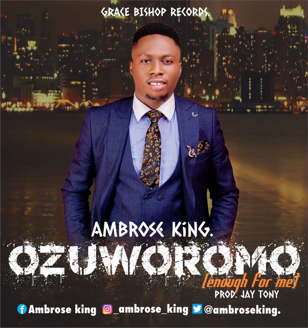 Ozuworomo - Ambrose King