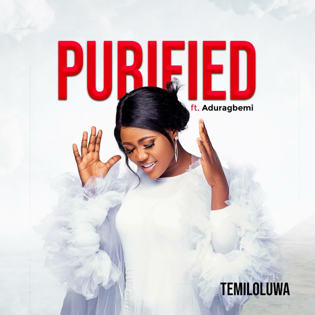 Purified - Temiloluwa Ft. Aduragbemi