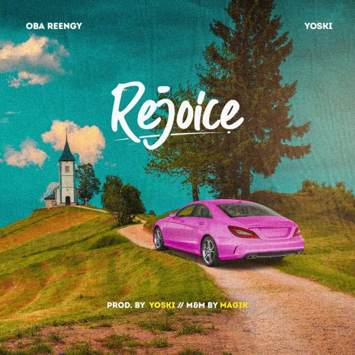 Rejoice - Obareengy Ft. Yoski