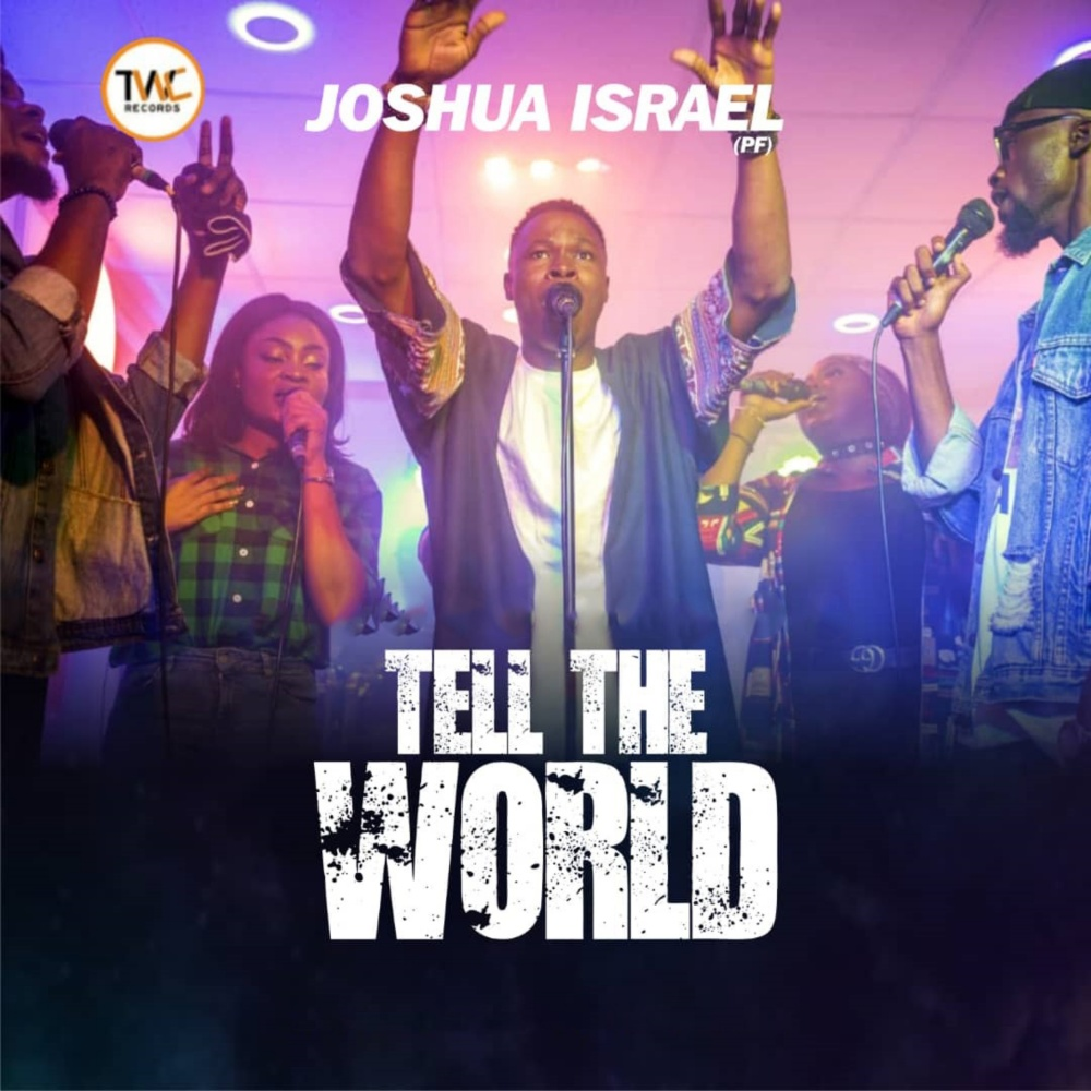 Tell The World - Joshua Israel