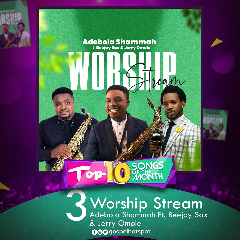 Worship Stream – Adebola Shammah Ft. Beejay Sax & Jerry Omole