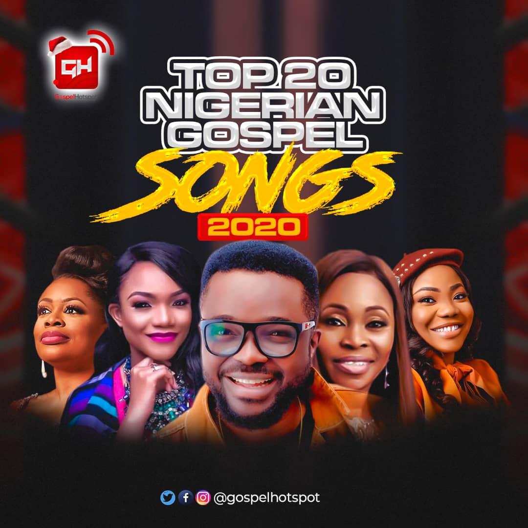 Top 20 Most Downloaded Nigerian Gospel Songs Released In 2020
