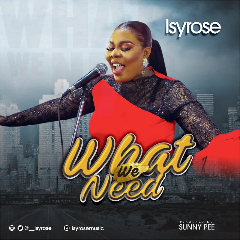 What We Need - IsyRose