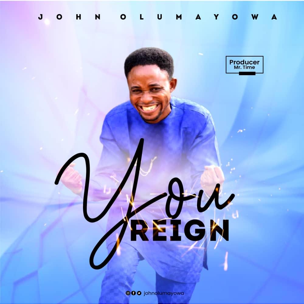 You Reign - John Olumayowa