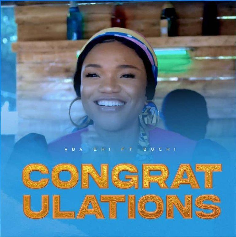 Congratulations - Ada Ft. Buchi