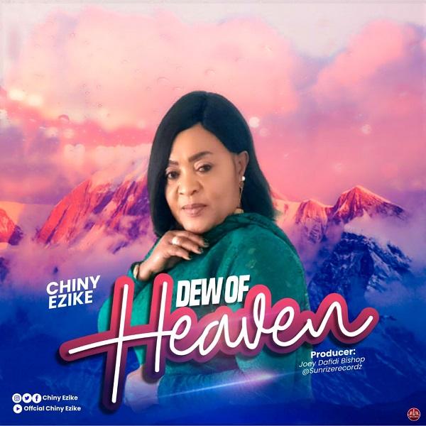 Dew Of Heaven - Chiny Ezike