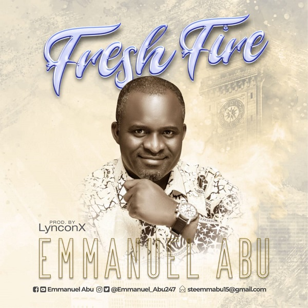 Fresh Fire - Emmanuel Abu