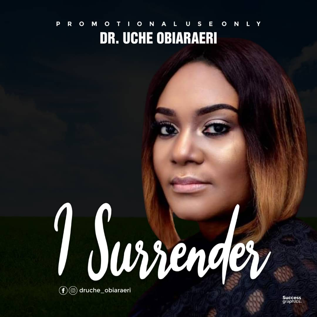 I Surrender - Dr. Uche Obiaraeri
