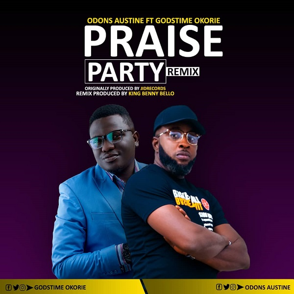 [Music + Lyrics] Praise Party Remix - Odons Austine Ft. Godstime Okorie