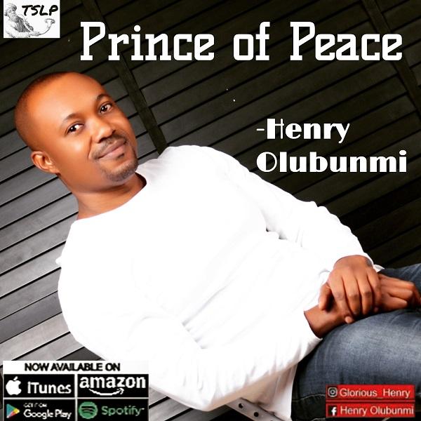 Prince Of Peace - Henry Olubunmi