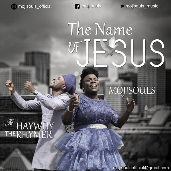 The Name Of Jesus - Moji Souls Ft. Haywhy The Rhymer