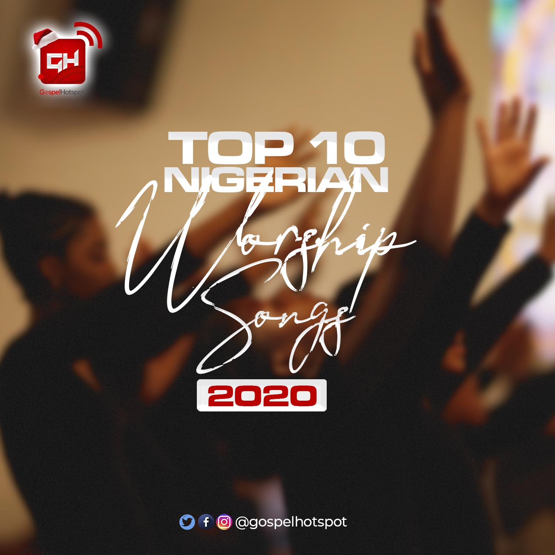 Top 10 Most Downloaded Nigerian Worship Songs Released In 2020