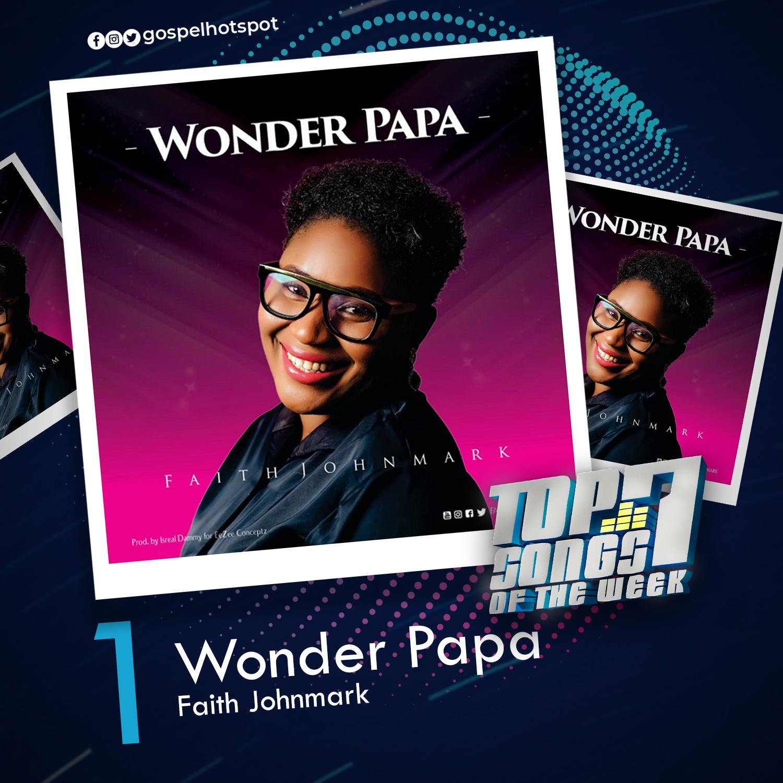 1. Wonder Papa – Faith Johnmark
