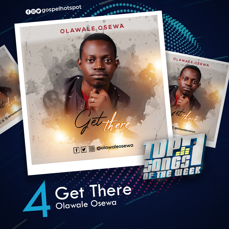 Get There – Olawale Osewa