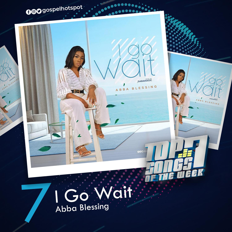 I Go Wait – Abba Blessing