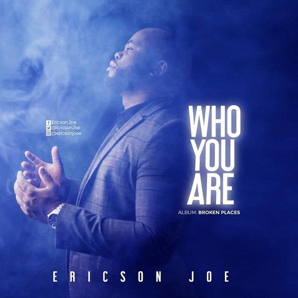 Who You Are – Ericson Joe