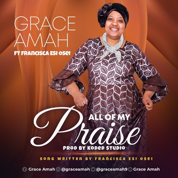 All Of My Praise - Grace Amah