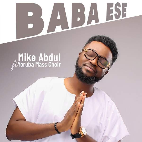 Baba Ese - Mike Abdul